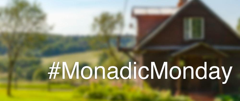 #MonadicMonday compilation: July